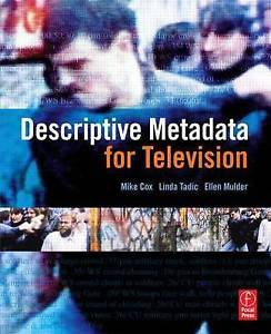 Descriptive Metadata for Television 1 ED by Mike Cox 0240807308