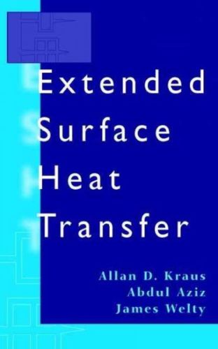 Extended Surface Heat Transfer 1 ED by James Welty 0471395501